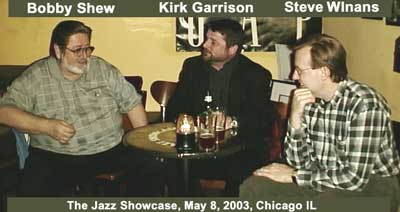 Bobby Shew, Kirk Garrison, and Dr Valve (at the Jazz Showcase 5/8/03)